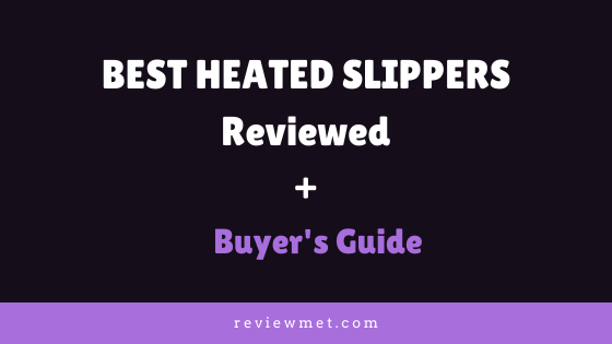 BEST HEATED SLIPPERS