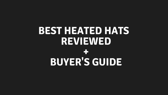 Best Heated Hats