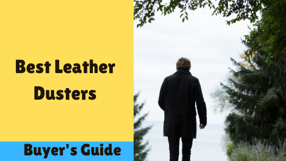 top 10 Best Leather Dusters